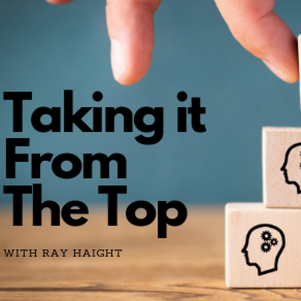 Taking it From the Top: Shifting Towards a Low-Turnover Culture with Ray Haight